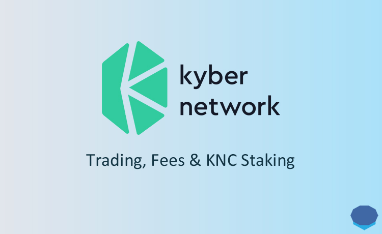 Kyber review: Trading, fees & KNC staking
